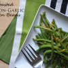 Roasted Lemon-Garlic Green Beans