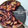 Gluten Free Ginger Plum Tart