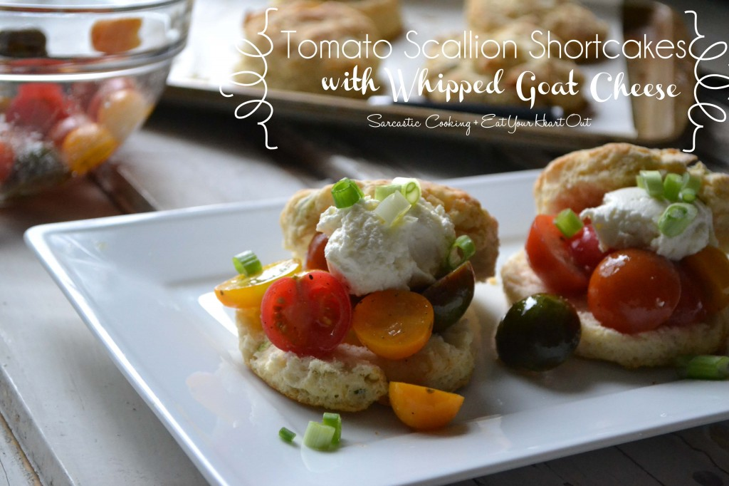 Tomato Scallion Shortcakes with Whipped Goat Cheese - Sarcastic Cooking + Eat Your Heart Out