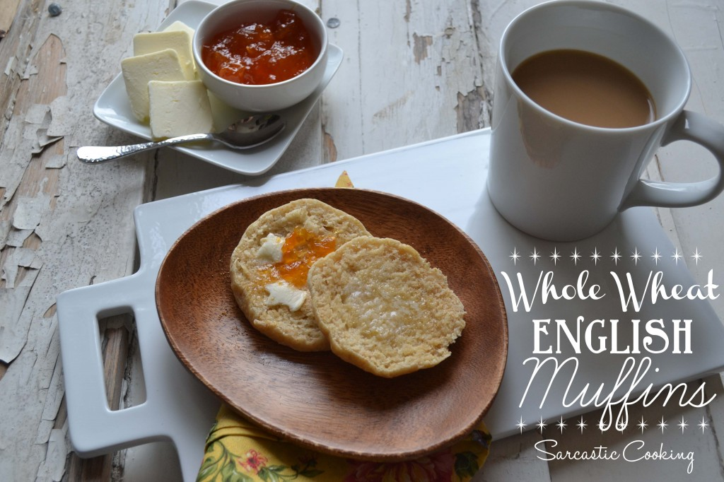 Whole Wheat English Muffins - Sarcastic Cooking