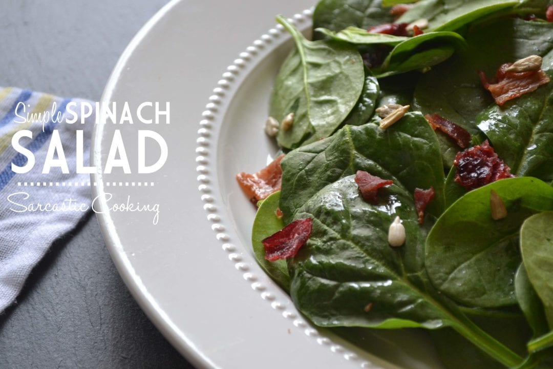 Simple Spinach Salad Sarcastic Cooking