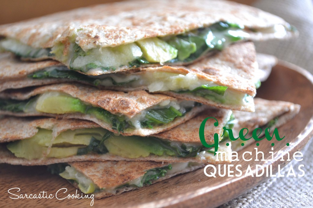 Green Machine Quesadilla | Sarcastic Cooking