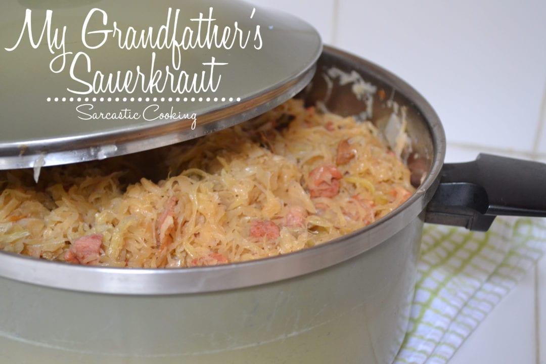 My Grandfather's Sauerkraut | Sarcastic Cooking