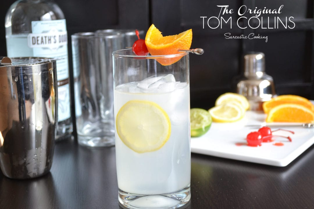 The Original Tom Collins | Sarcastic Cooking