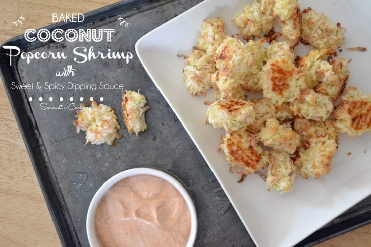 Baked Coconut Popcorn Shrimp with Sweet and Spicy Dipping Sauce