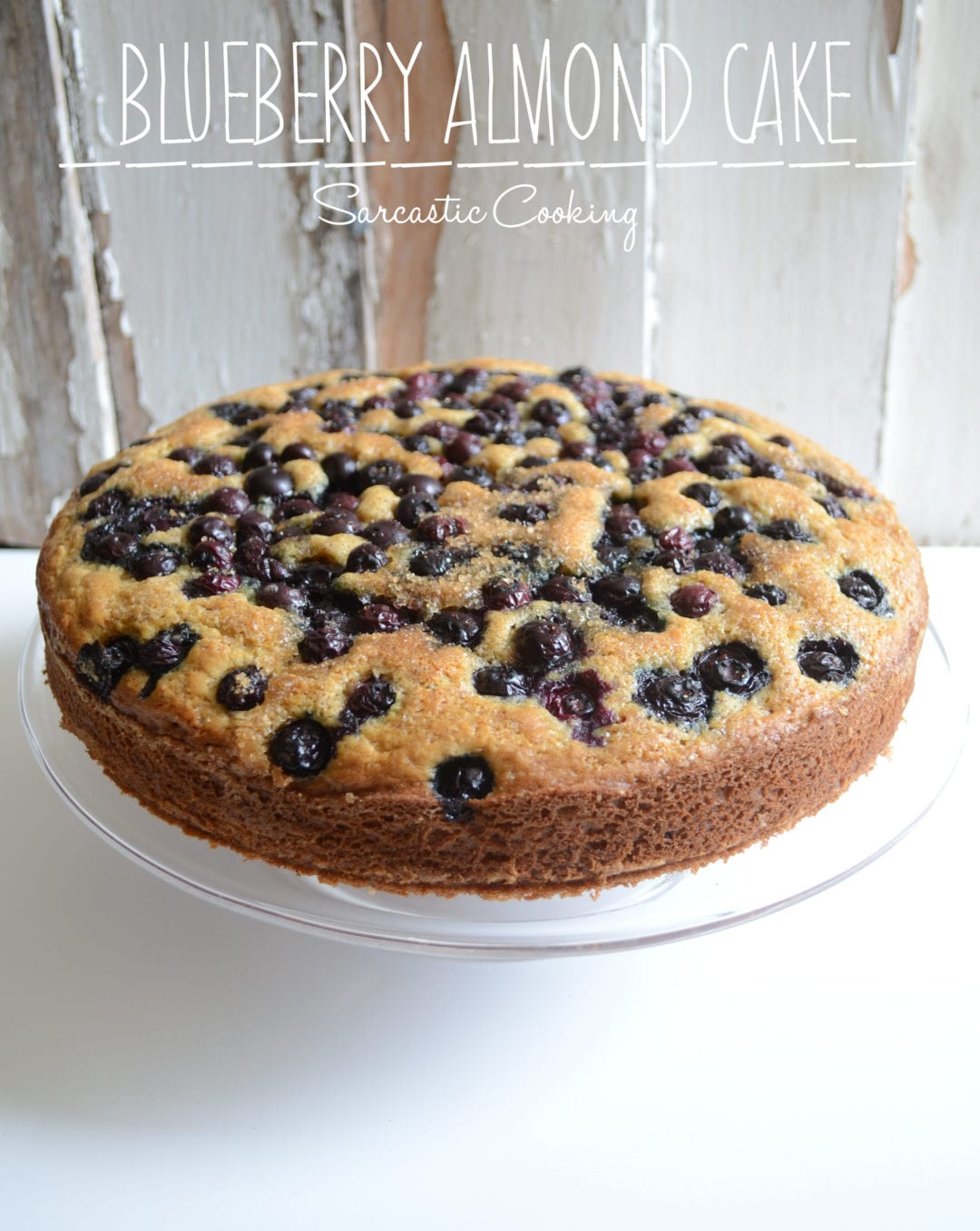 Blueberry Almond Cake Sarcastic Cooking