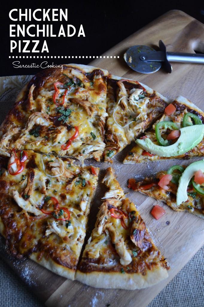 Chicken Enchilada Pizza - Sarcastic Cooking