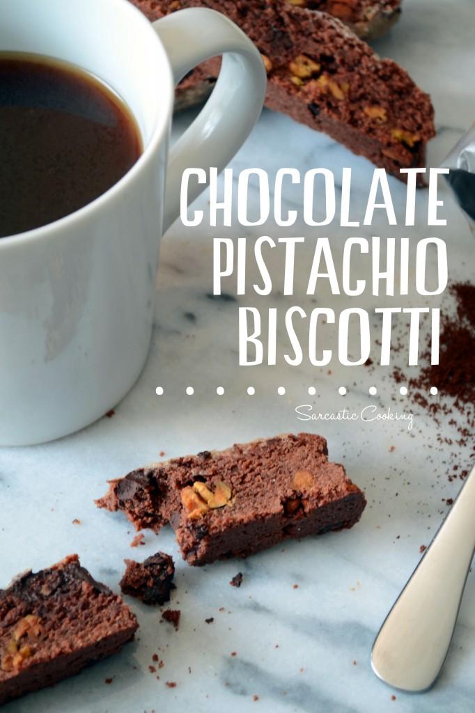Chocolate Pistachio Biscotti   Sarcastic Cooking