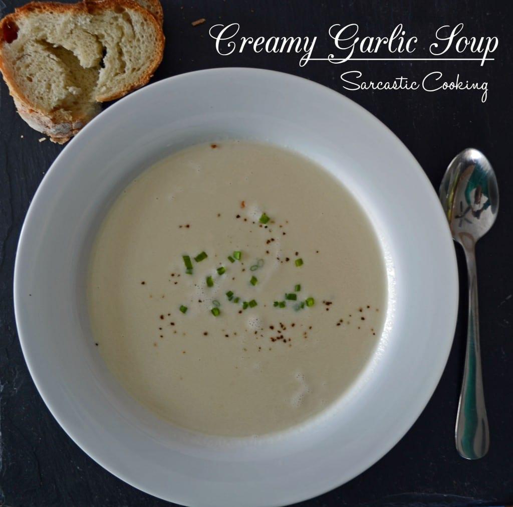 Creamy Garlic Soup | Sarcastic Cooking