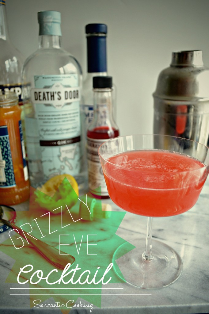 Grizzly Eve Cocktail \\ Sarcastic Cooking