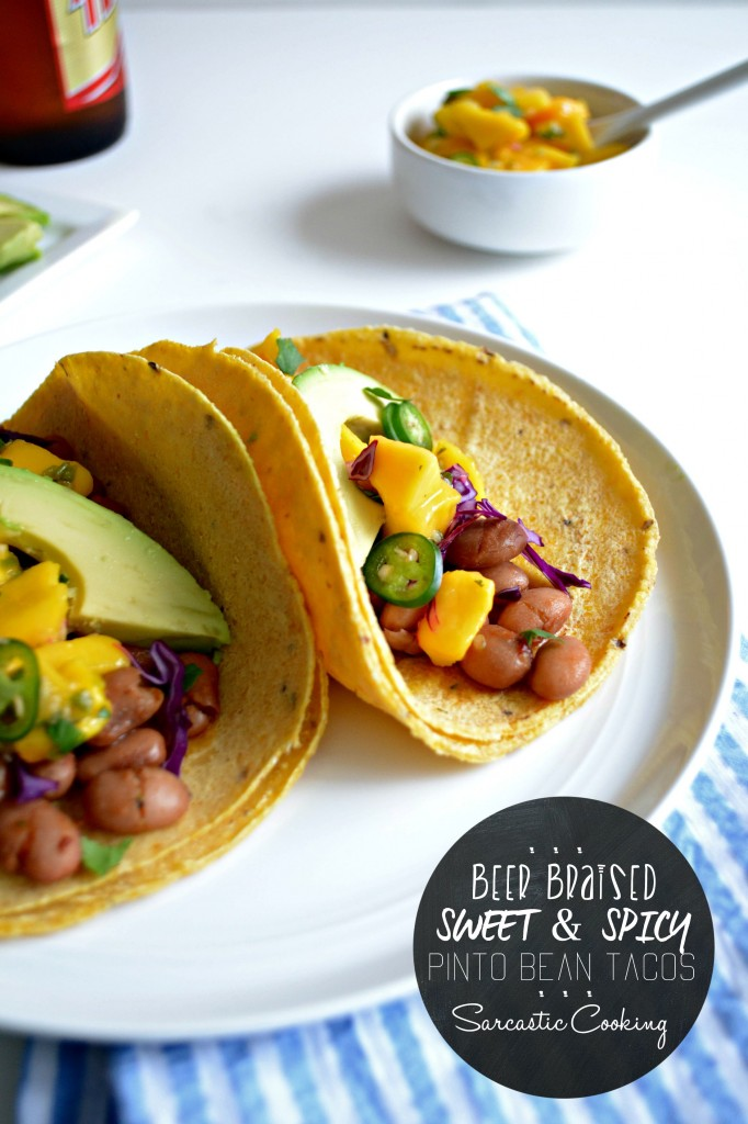 Beer Braised Sweet & Spicy Pinto Bean Tacos \\ Sarcastic Cooking
