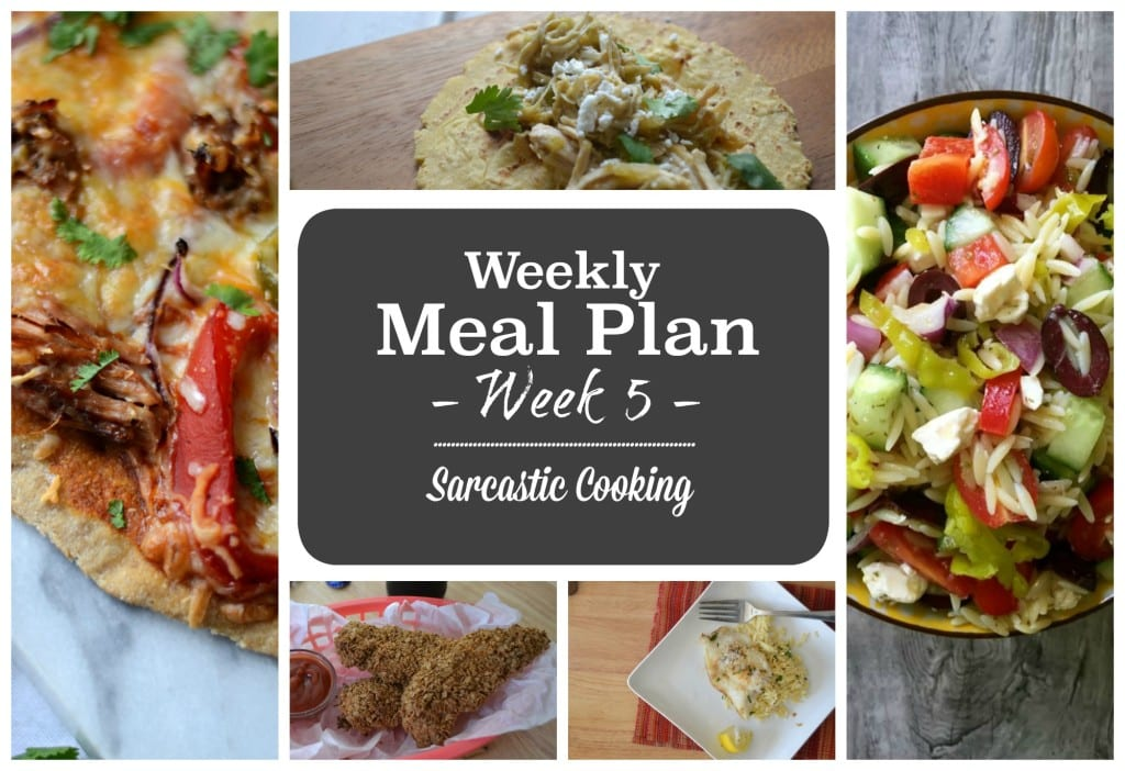 Weekly Meal Plan - Week 5 Sarcastic Cooking