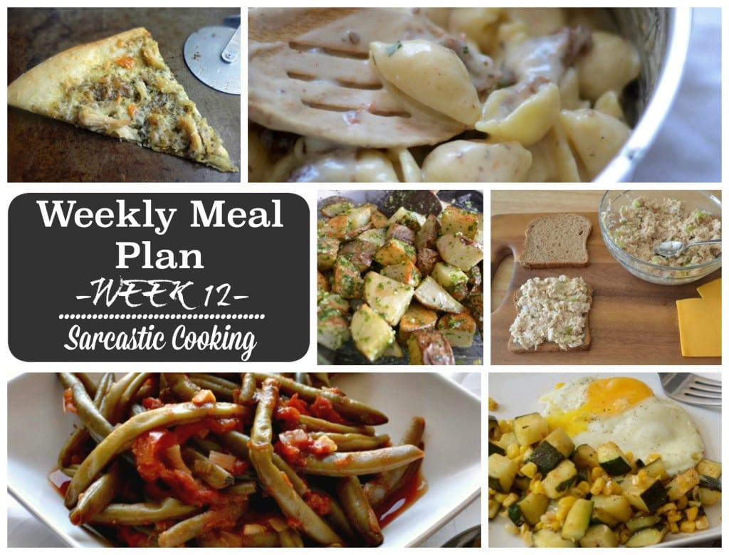 Weekly Meal Plan - Week 12 - Sarcastic Cooking @sarcasticcook