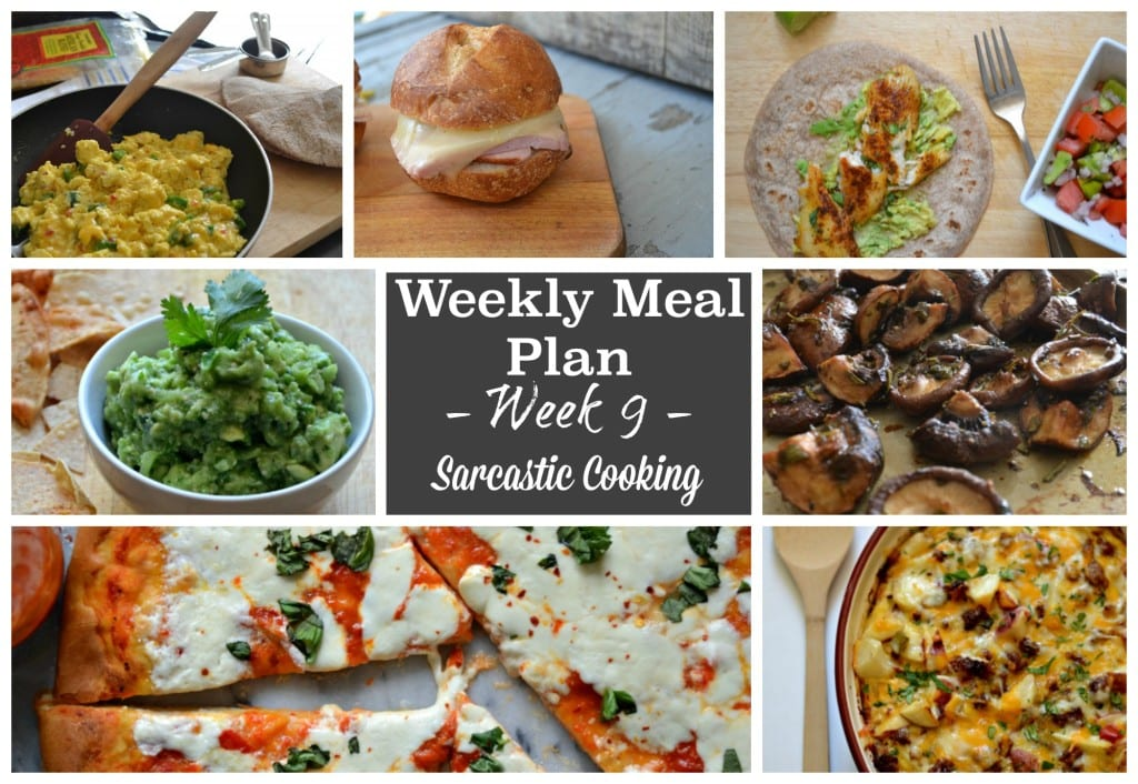 Weekly Meal Plan - Week 9 Sarcastic Cooking