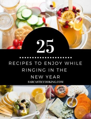 25 Easy New Year's Eve Recipes | Sarcastic Cooking
