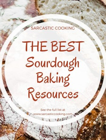 My favorite online resources for sourdough baking | Sarcastic Cooking