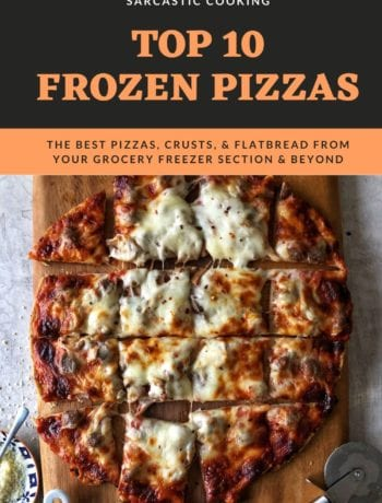The TOP 10 Frozen Pizzas | Sarcastic Cooking