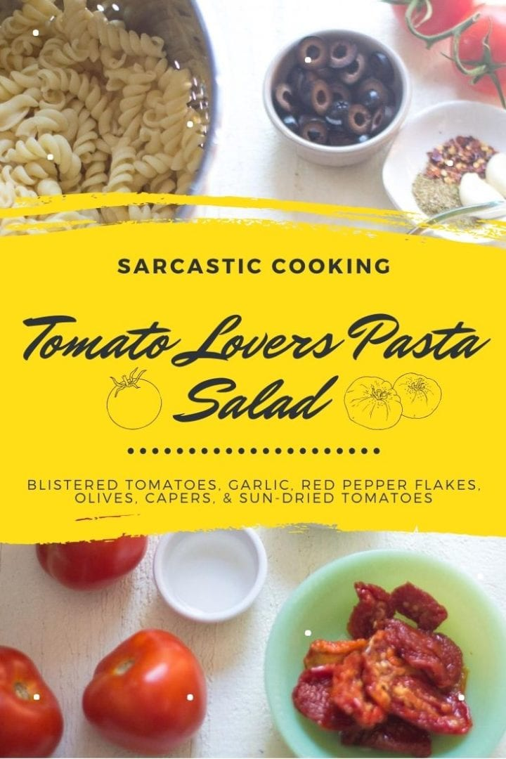 Tomato Lovers Pasta Salad (a tomato vinaigrette and sun-dried tomatoes) | sarcastic cooking