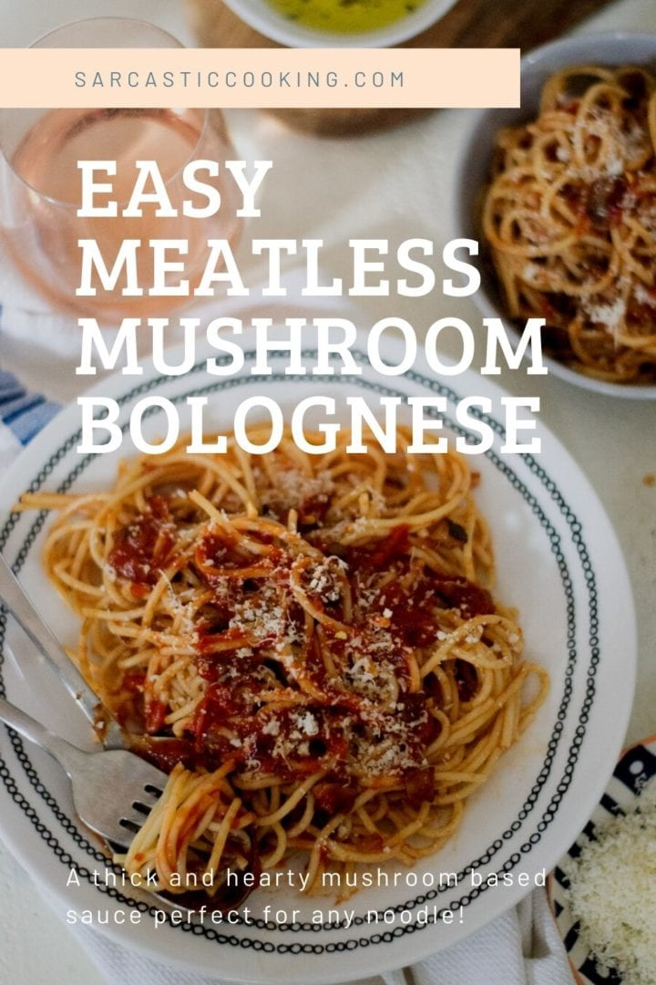 Easy Meatless Mushroom Bolognese Sauce | Sarcastic Cooking