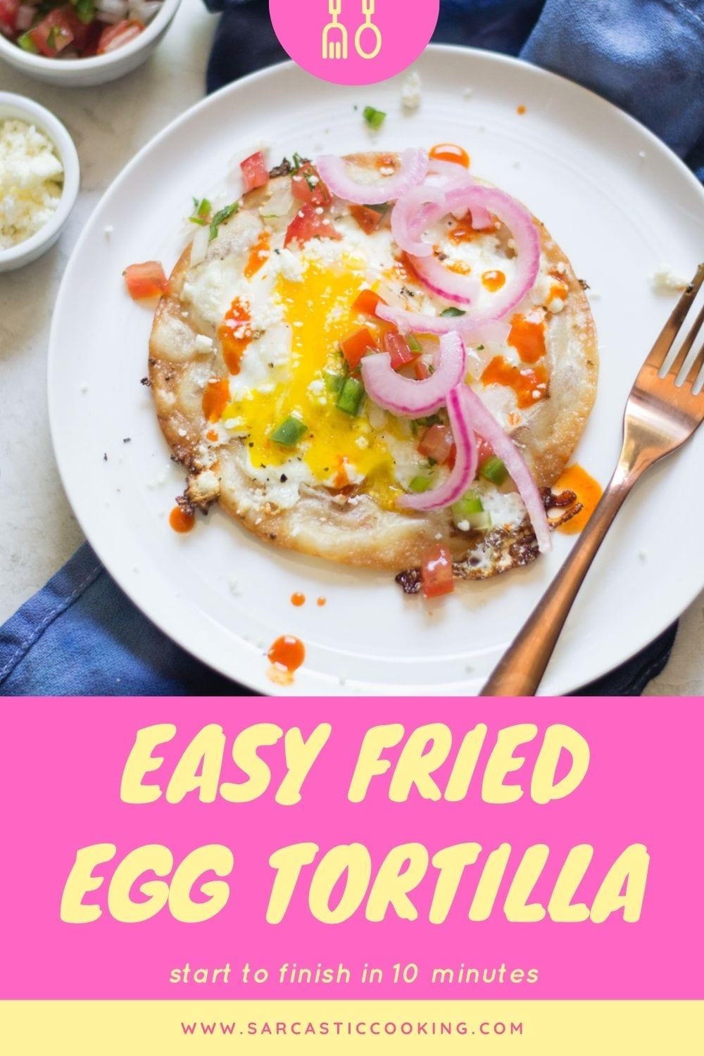 Easy Fried Egg Tortilla (4 ingredients) - Sarcastic Cooking