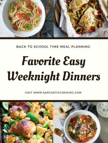 Favorite Weeknight Dinners | Sarcastic Cooking